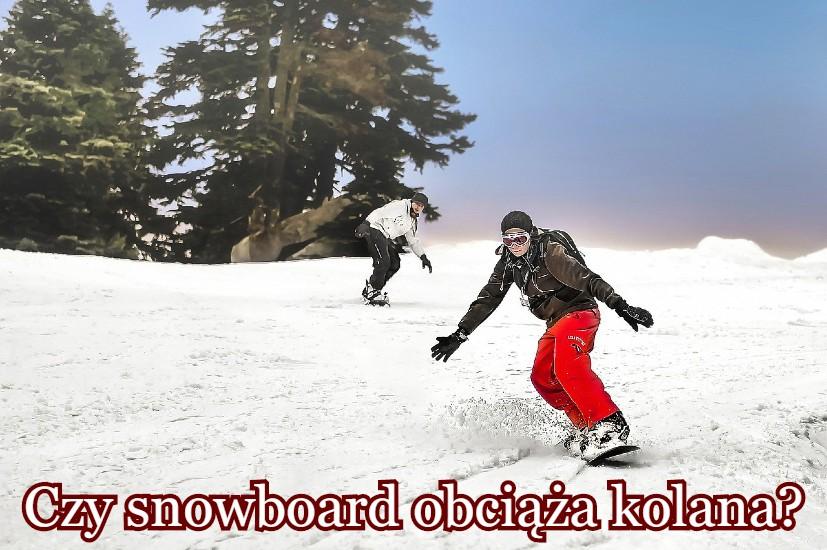 czy snowboard obciąża kolana