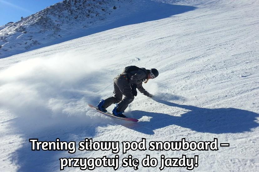 trening siłowy pod snowboard